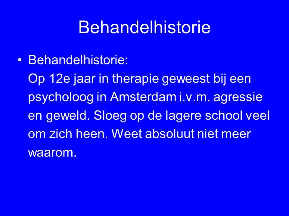 Behandelhistorie Behandelhistorie:
