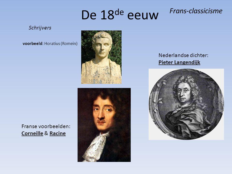 De 18de eeuw voorbeeld: Horatius (Romein) Frans-classicisme Schrijvers