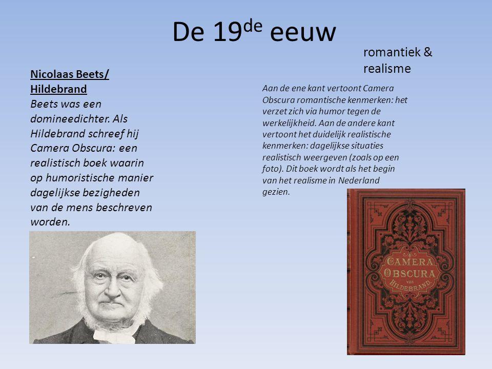 De 19de eeuw romantiek & realisme Nicolaas Beets/ Hildebrand