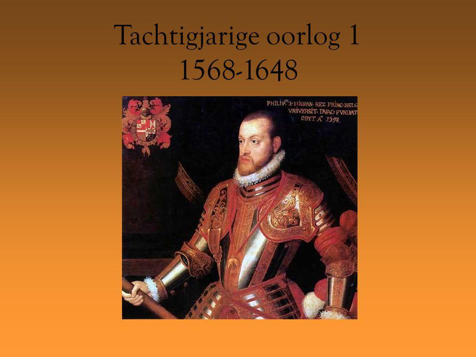 Tachtigjarige oorlog 1 1568-1648