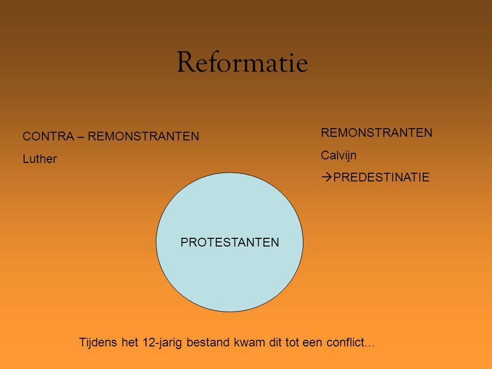 Reformatie REMONSTRANTEN CONTRA – REMONSTRANTEN Calvijn Luther