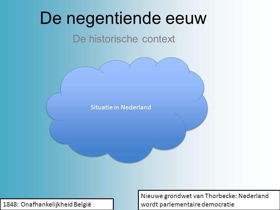 De negentiende eeuw De historische context Situatie in Nederland