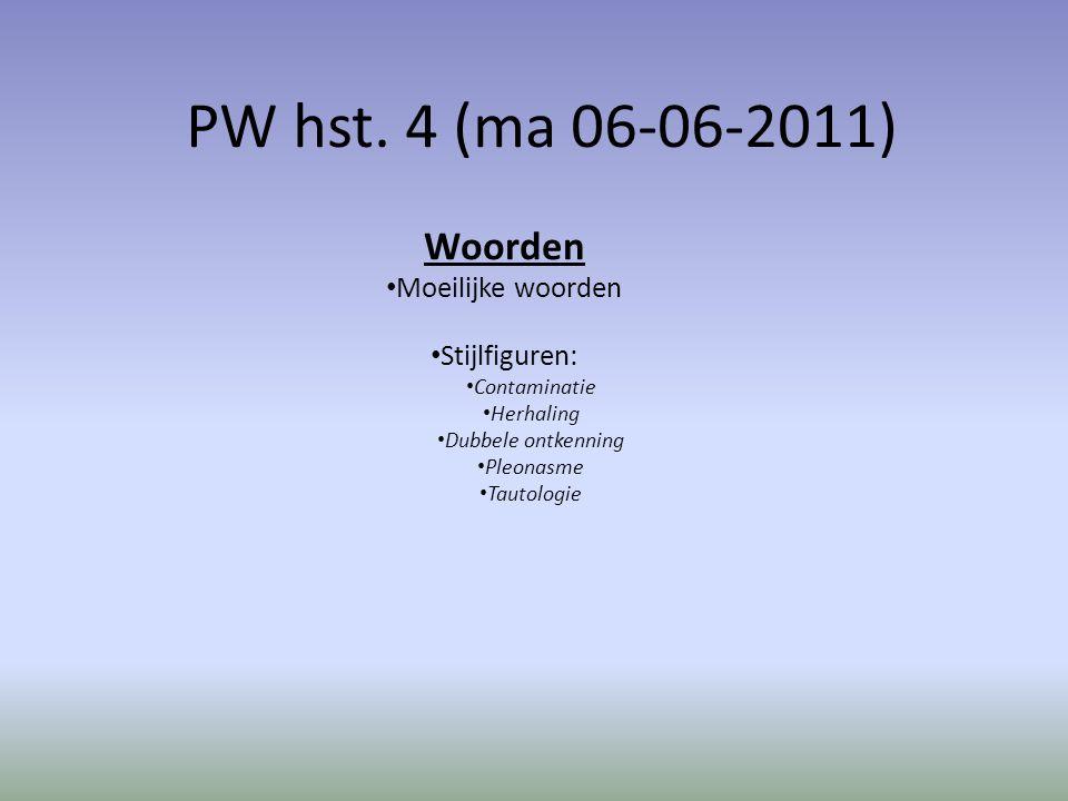 PW hst. 4 (ma 06-06-2011) Woorden Moeilijke woorden Stijlfiguren: