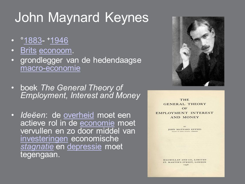 John Maynard Keynes °1883- +1946 Brits econoom.