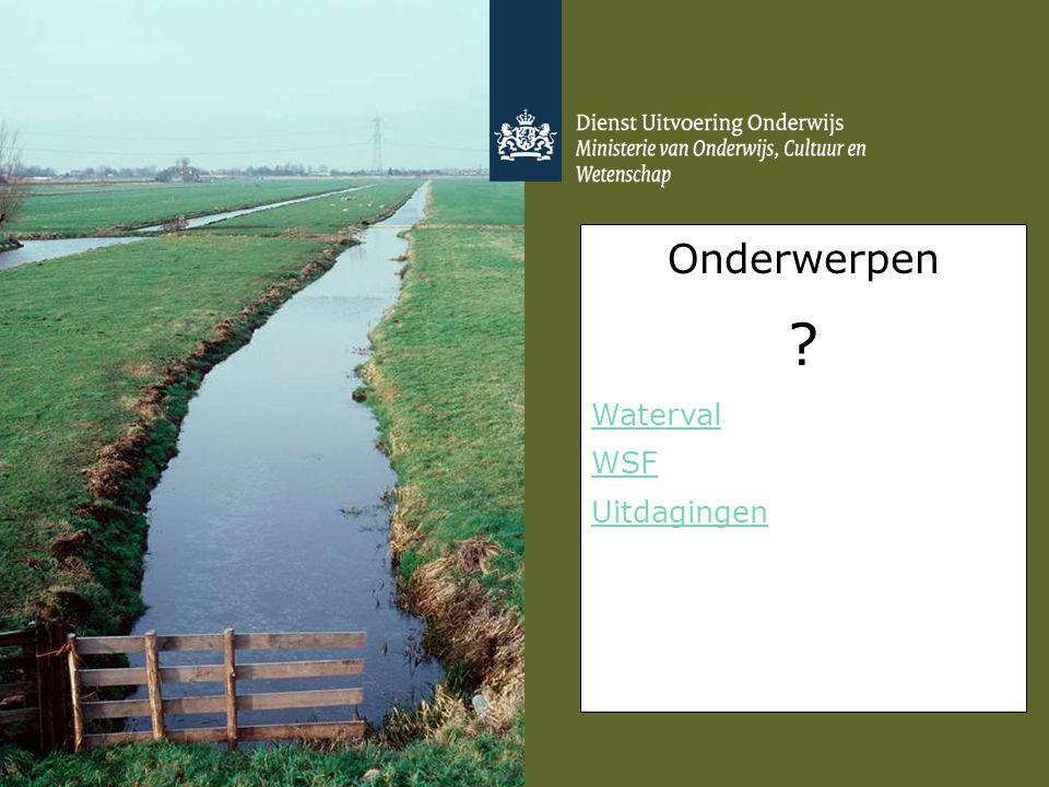 Onderwerpen Waterval WSF Uitdagingen Heb een paar sheets voorbereid