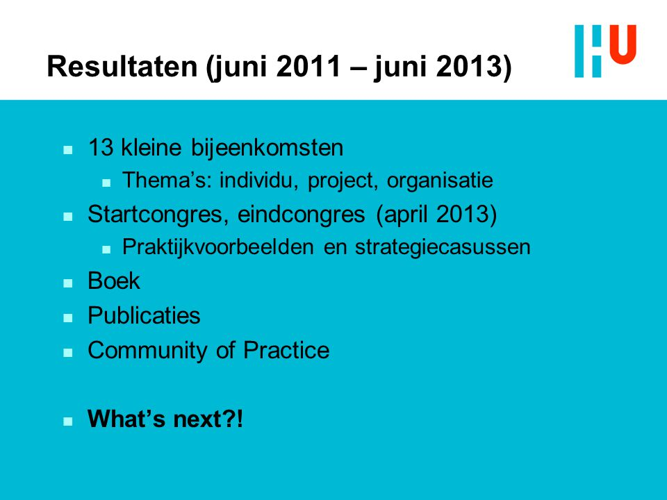 Resultaten (juni 2011 – juni 2013)