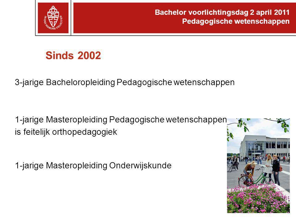 Sinds 2002 3-jarige Bacheloropleiding Pedagogische wetenschappen