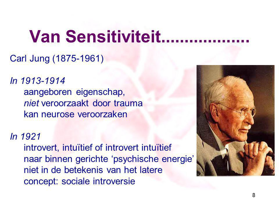 Van Sensitiviteit................... Carl Jung (1875-1961)