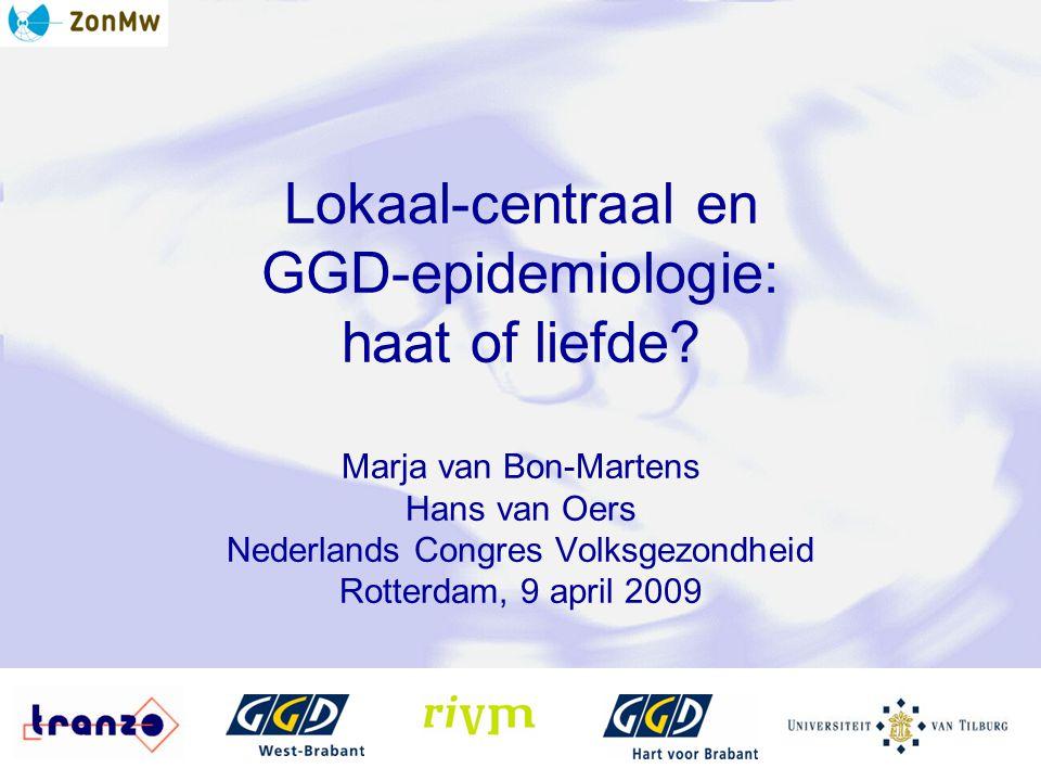 Lokaal-centraal en GGD-epidemiologie: haat of liefde