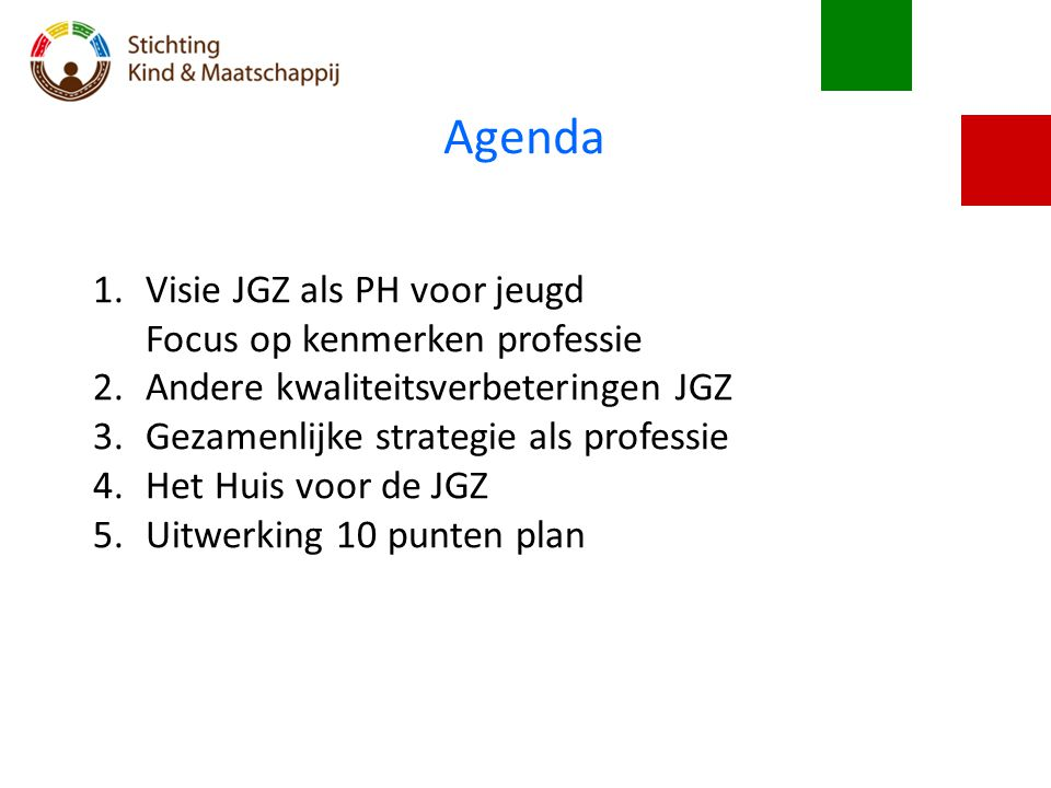 Agenda Visie JGZ als PH voor jeugd Focus op kenmerken professie