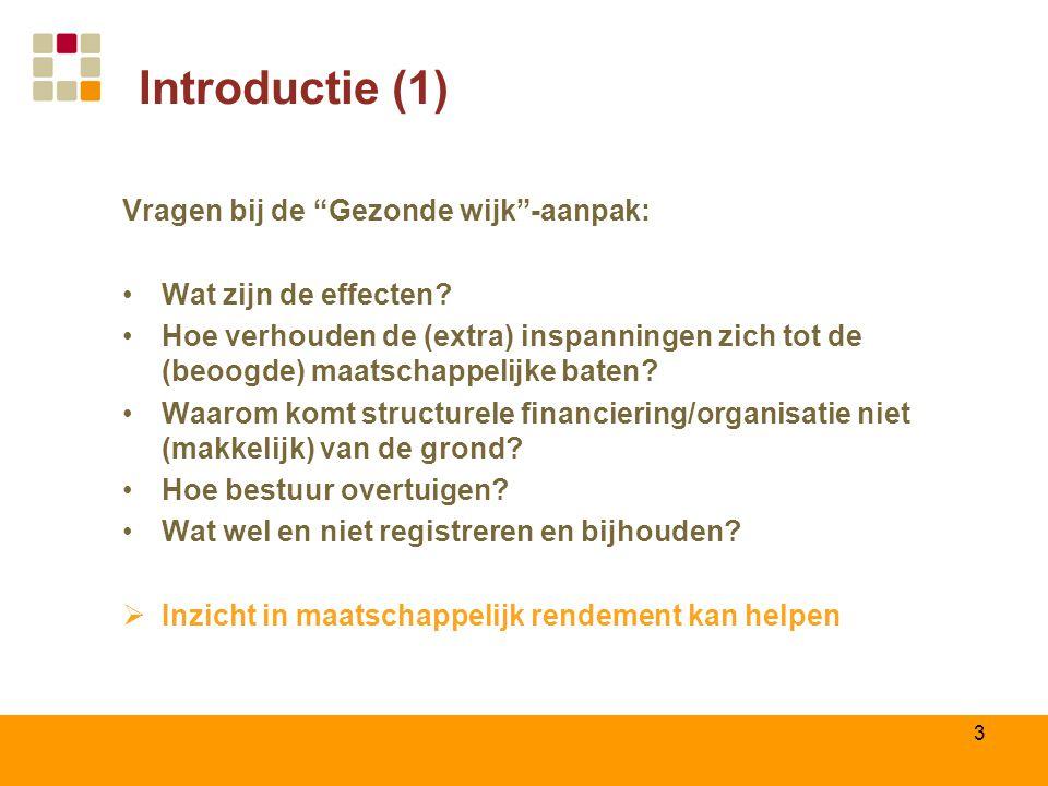 Introductie (1) Vragen bij de Gezonde wijk -aanpak: