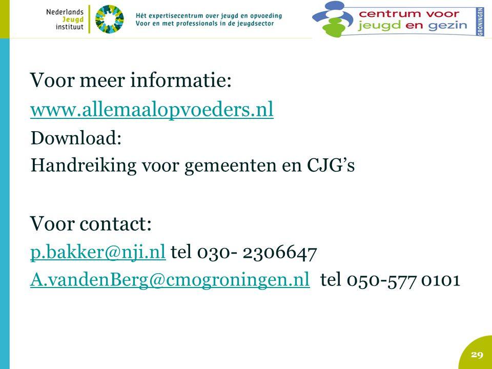 Voor meer informatie: www.allemaalopvoeders.nl Voor contact: Download: