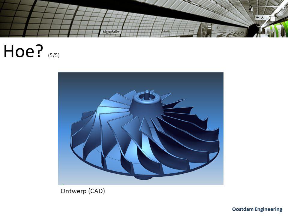 Hoe (5/5) Ontwerp (CAD)
