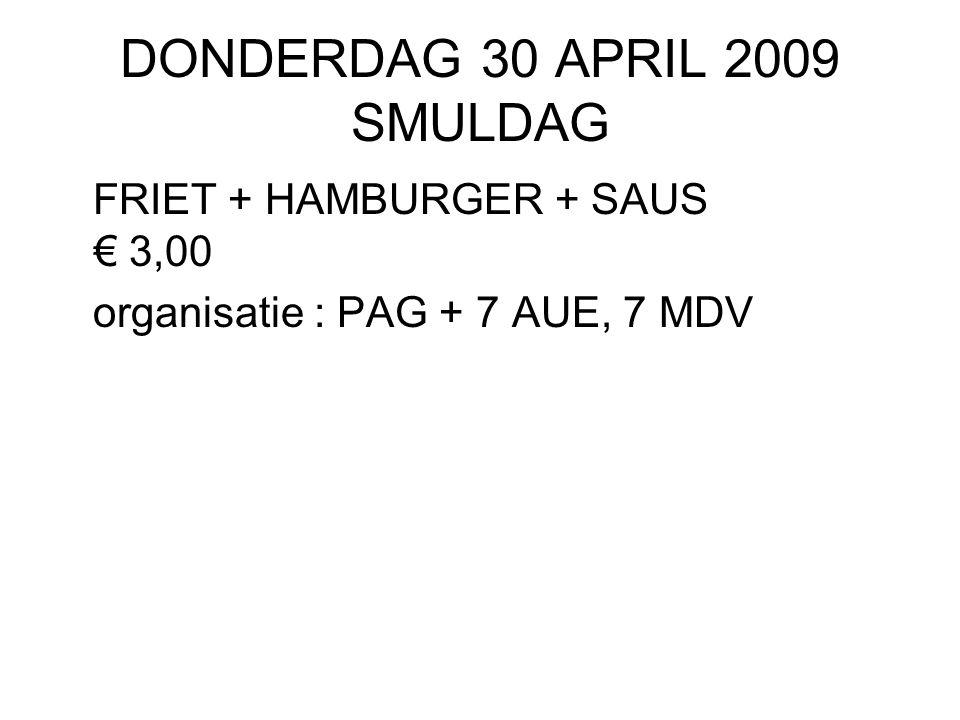 DONDERDAG 30 APRIL 2009 SMULDAG