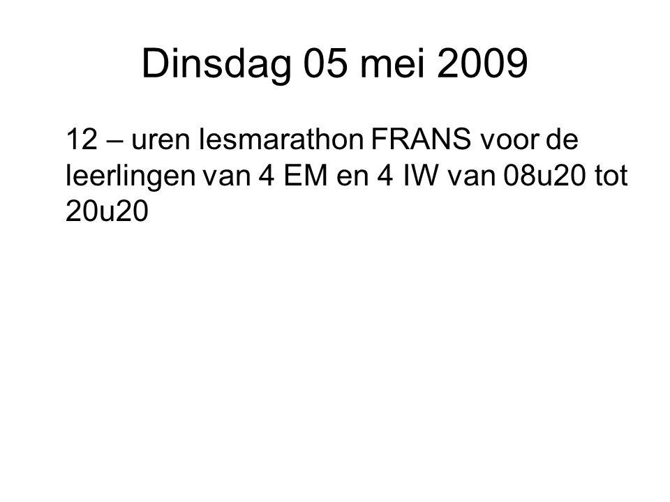 Dinsdag 05 mei 2009 12 – uren lesmarathon FRANS voor de leerlingen van 4 EM en 4 IW van 08u20 tot 20u20.
