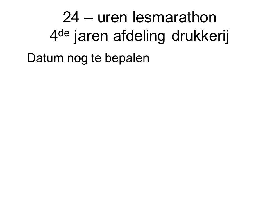 24 – uren lesmarathon 4de jaren afdeling drukkerij