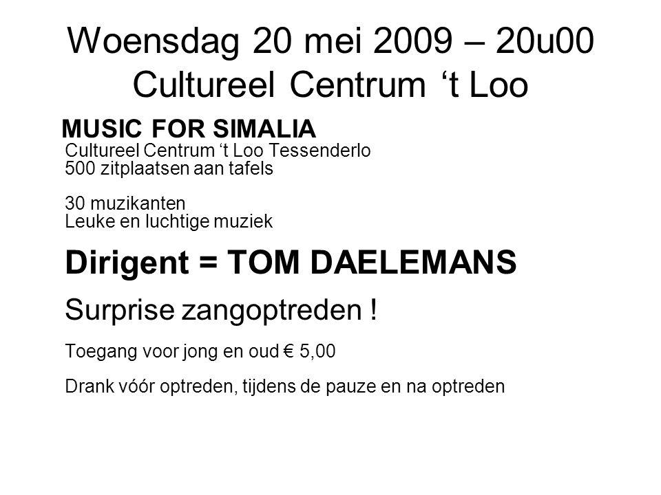 Woensdag 20 mei 2009 – 20u00 Cultureel Centrum 't Loo