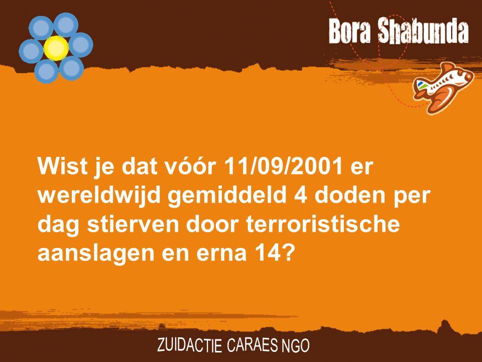 Wist je dat vóór 11/09/2001 er wereldwijd gemiddeld 4 doden per dag stierven door terroristische aanslagen en erna 14