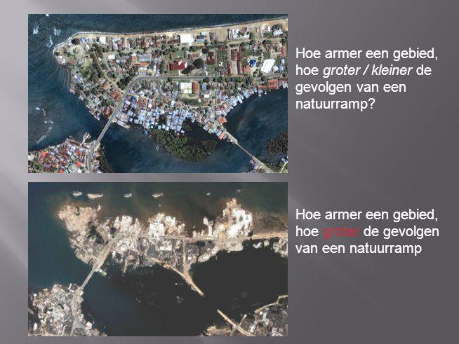 Hoe armer een gebied, hoe groter / kleiner de gevolgen van een natuurramp