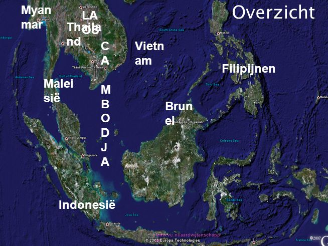 Overzicht Myanmar LAOS Thailand C A M B O D J Vietnam Filipijnen