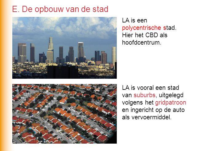 E. De opbouw van de stad LA is een polycentrische stad. Hier het CBD als hoofdcentrum.