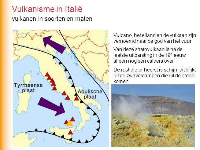 Vulkanisme in Italië vulkanen in soorten en maten