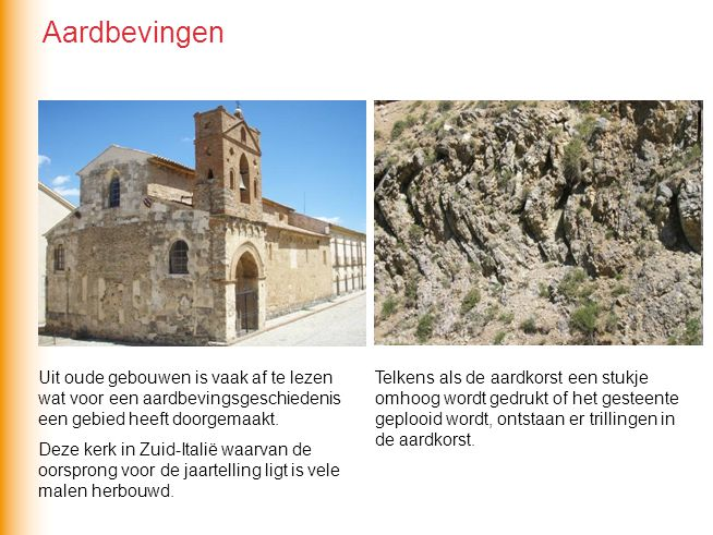 Aardbevingen Uit oude gebouwen is vaak af te lezen