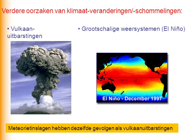 Verdere oorzaken van klimaat-veranderingen/-schommelingen: