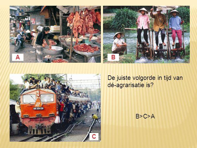 A B De juiste volgorde in tijd van dé-agrarisatie is B>C>A C