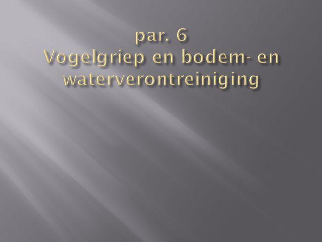 par. 6 Vogelgriep en bodem- en waterverontreiniging