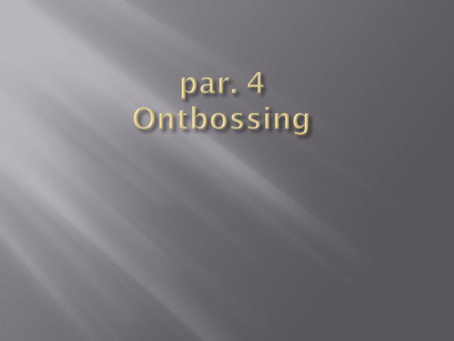 par. 4 Ontbossing
