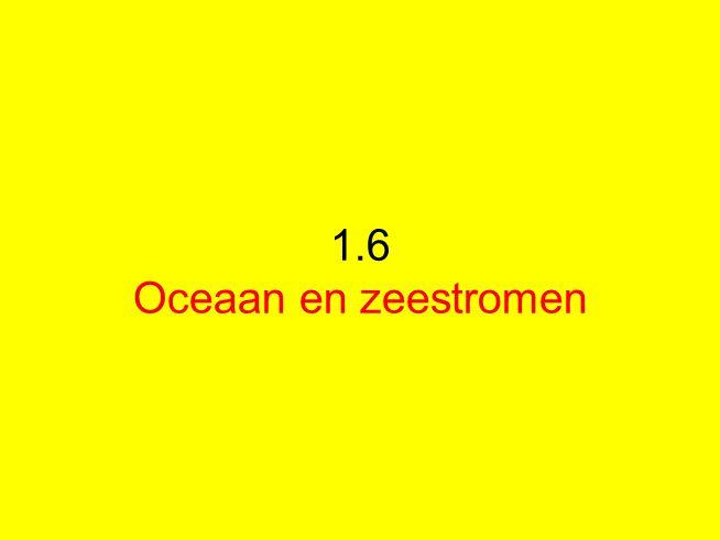 1.6 Oceaan en zeestromen