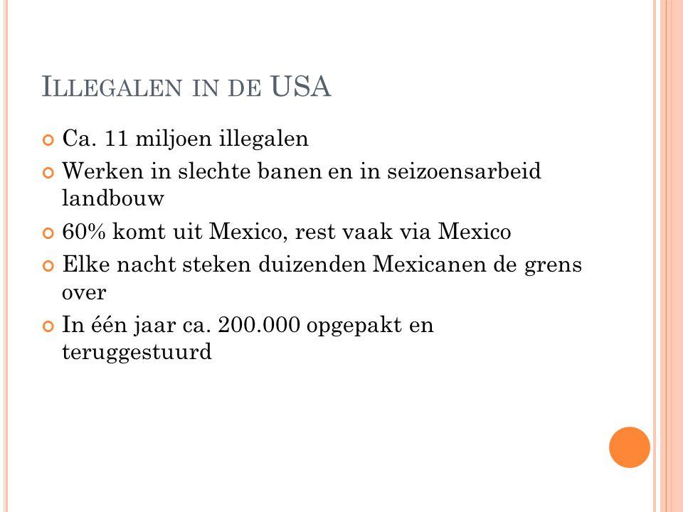 Illegalen in de USA Ca. 11 miljoen illegalen