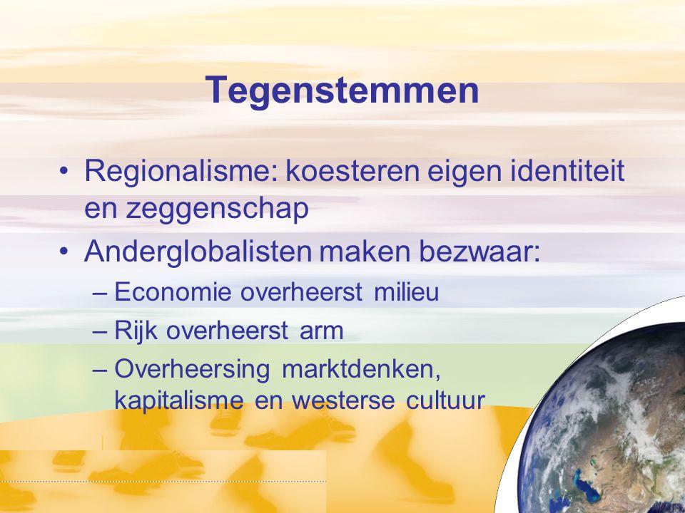 Tegenstemmen Regionalisme: koesteren eigen identiteit en zeggenschap