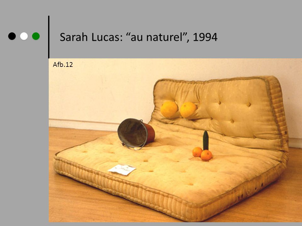 Sarah Lucas: au naturel , 1994