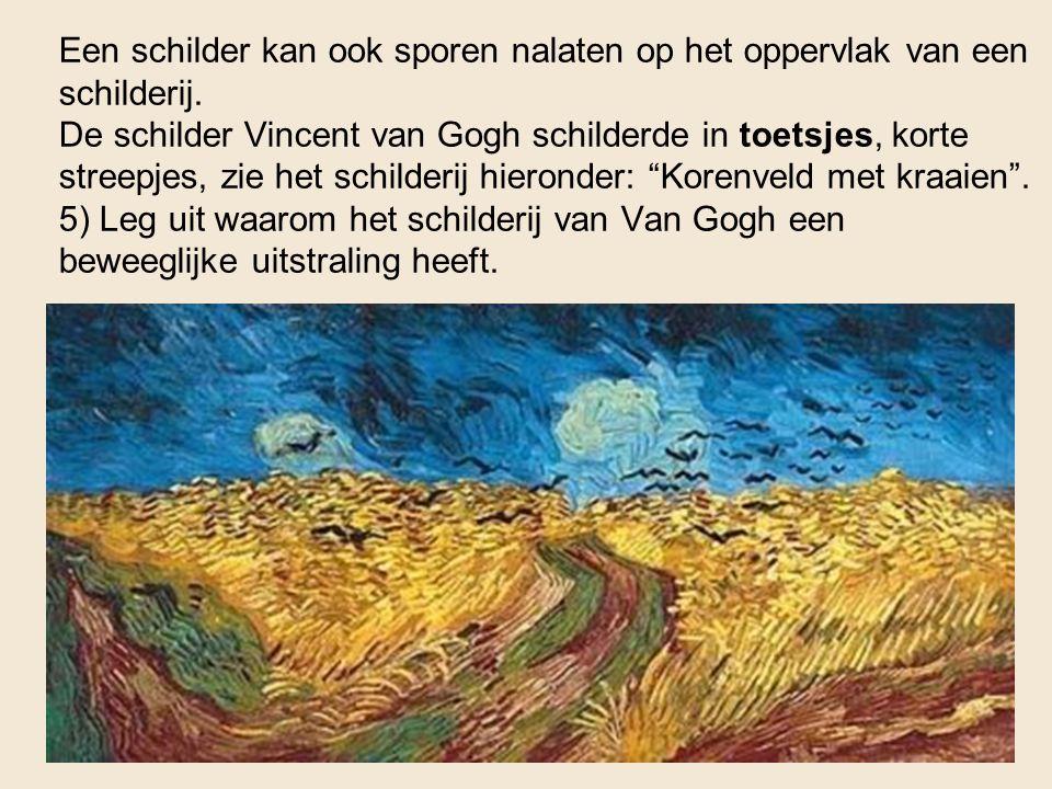 Een schilder kan ook sporen nalaten op het oppervlak van een schilderij.