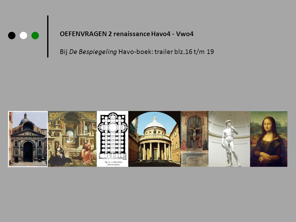 OEFENVRAGEN 2 renaissance Havo4 - Vwo4