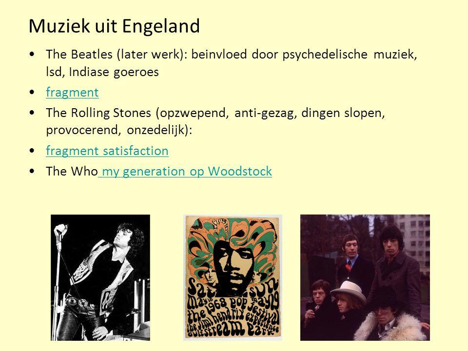 Muziek uit Engeland The Beatles (later werk): beinvloed door psychedelische muziek, lsd, Indiase goeroes.