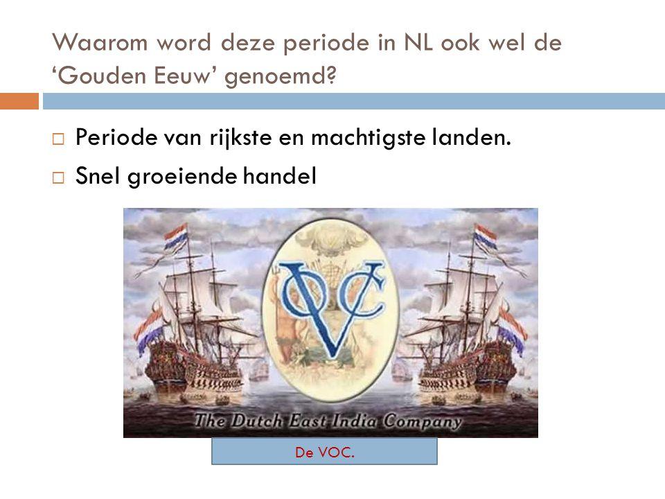 Waarom word deze periode in NL ook wel de 'Gouden Eeuw' genoemd