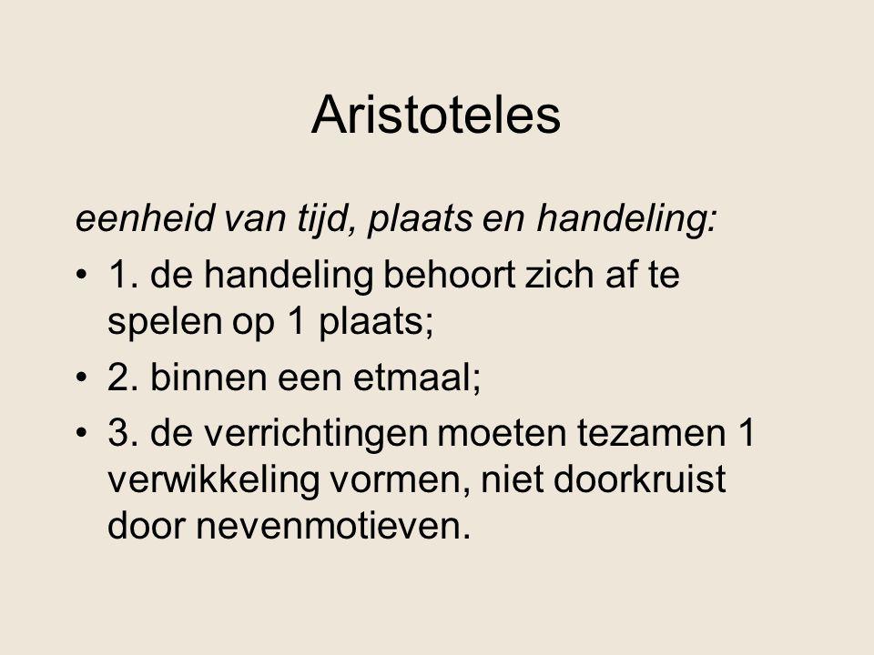 Aristoteles eenheid van tijd, plaats en handeling: