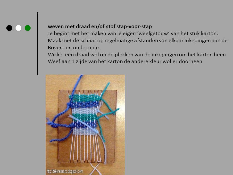 weven met draad en/of stof stap-voor-stap