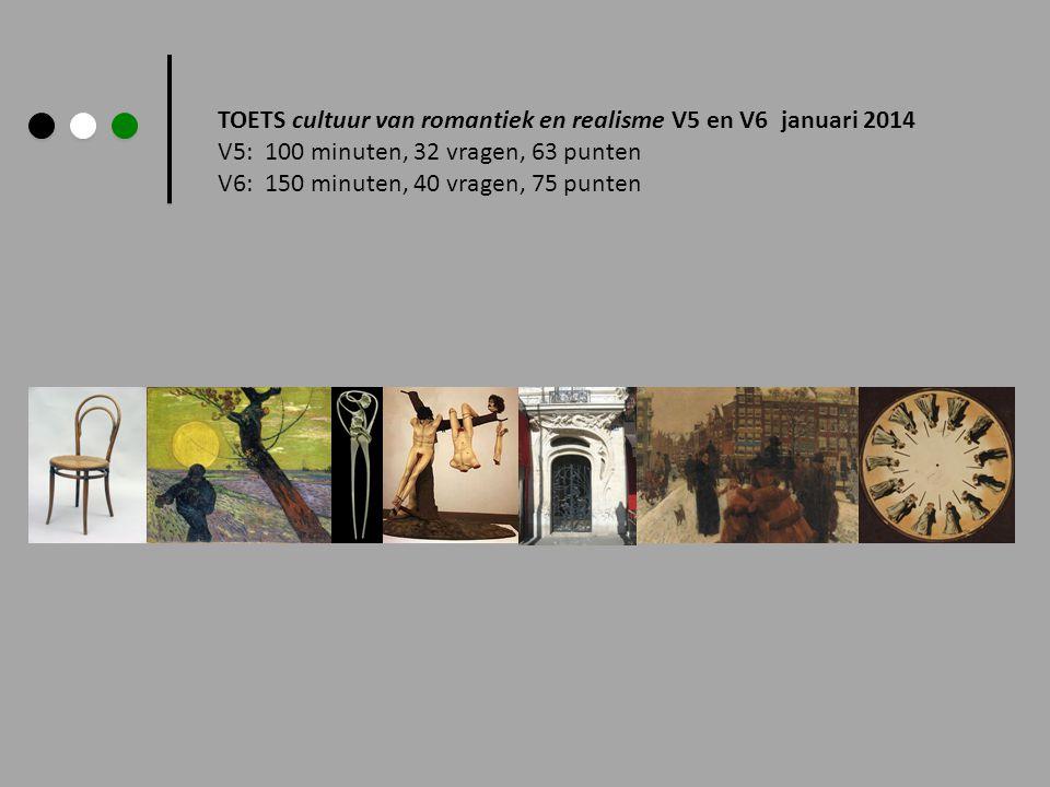 TOETS cultuur van romantiek en realisme V5 en V6 januari 2014