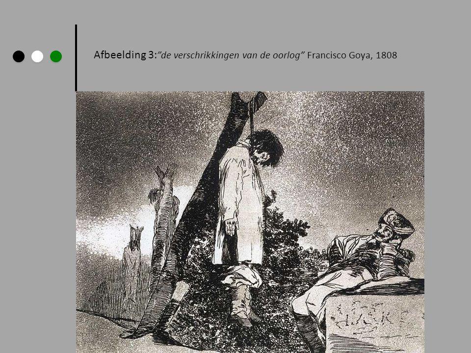 Afbeelding 3: de verschrikkingen van de oorlog Francisco Goya, 1808