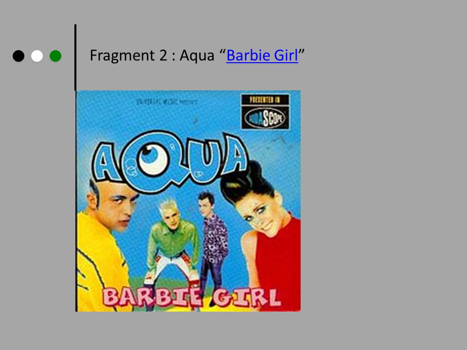 Fragment 2 : Aqua Barbie Girl
