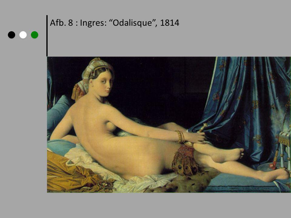 Afb. 8 : Ingres: Odalisque , 1814