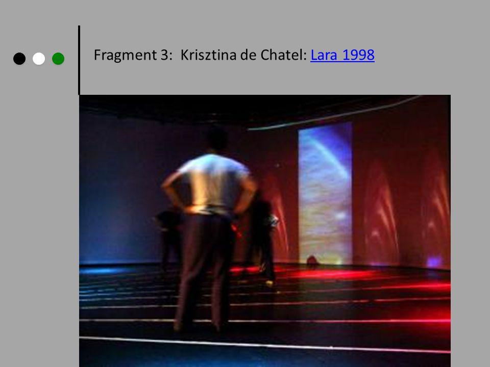 Fragment 3: Krisztina de Chatel: Lara 1998