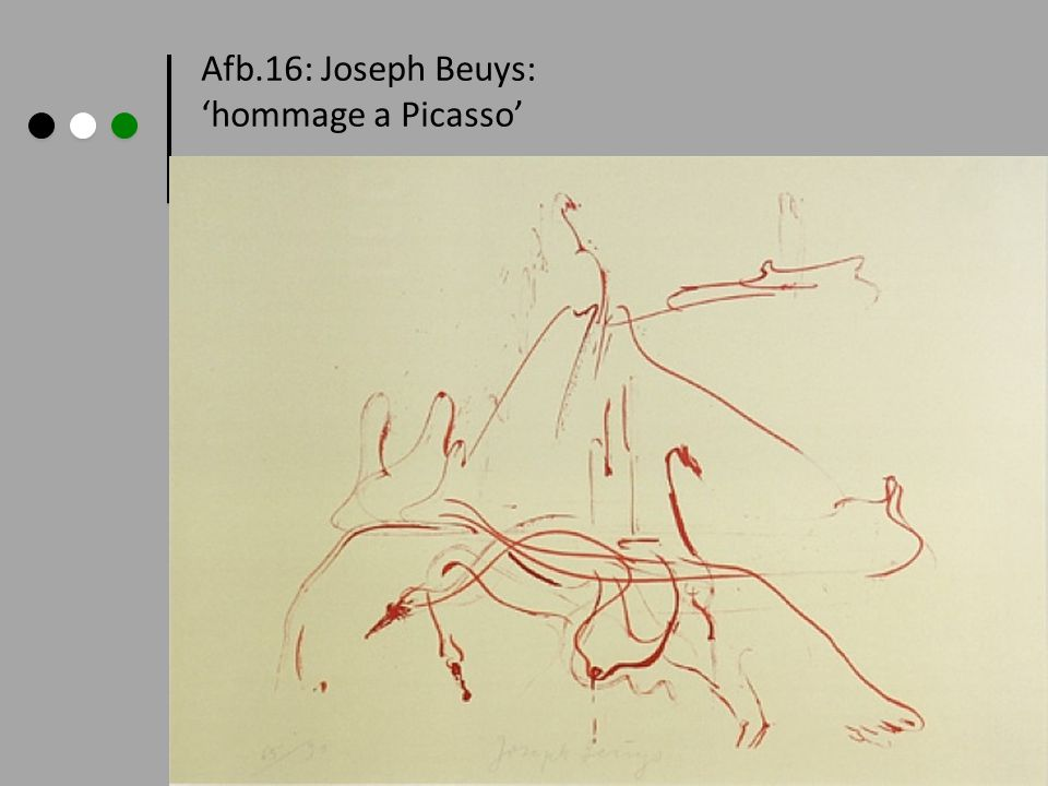 Afb.16: Joseph Beuys: 'hommage a Picasso'