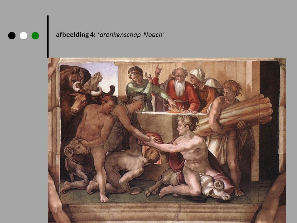 afbeelding 4: 'dronkenschap Noach'
