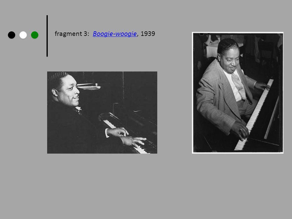 fragment 3: Boogie-woogie, 1939
