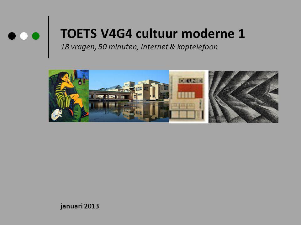TOETS V4G4 cultuur moderne 1